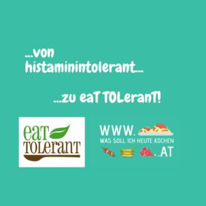 von histaminintolerant zu eattolerant